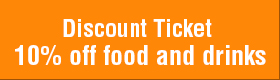 > Discount Ticket: 10% off food and drinks